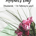 What she really wants for Mother's day this year - husbands I'm talking to you! Whether you need a budget friendly option, a last minute option or just an idea, this will tell you everything you need to know to create a unique and special day for mom. Your wife is going to be so happy!