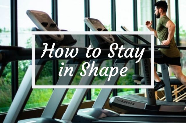 how to stay in shape