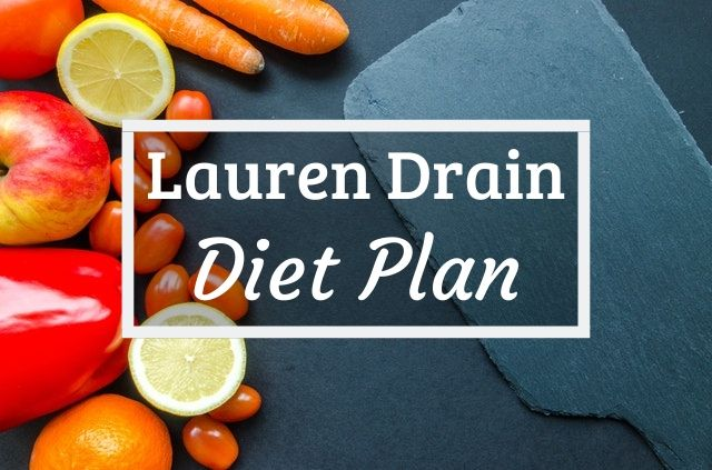 Lauren Drain Diet