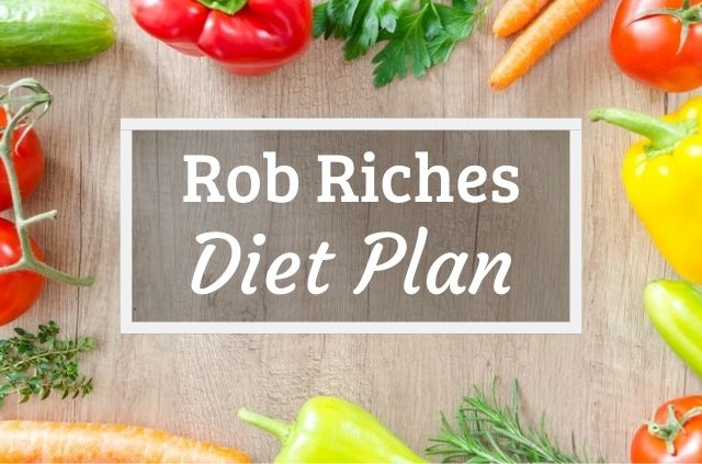 Rob Riches Diet