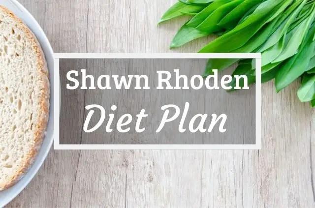 Shawn Rhoden Diet