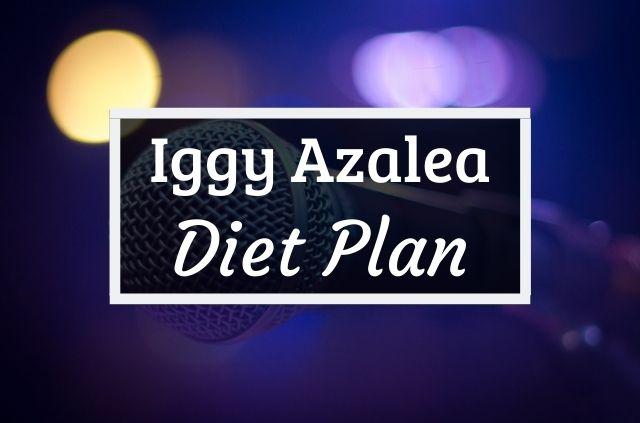 Iggy Azalea diet