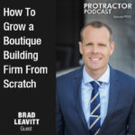 How To Grow a Boutique Building Firm From Scratch – Brad Leavitt – PP002