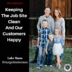 contractor podcast featuring luke mann from rangelinehomes
