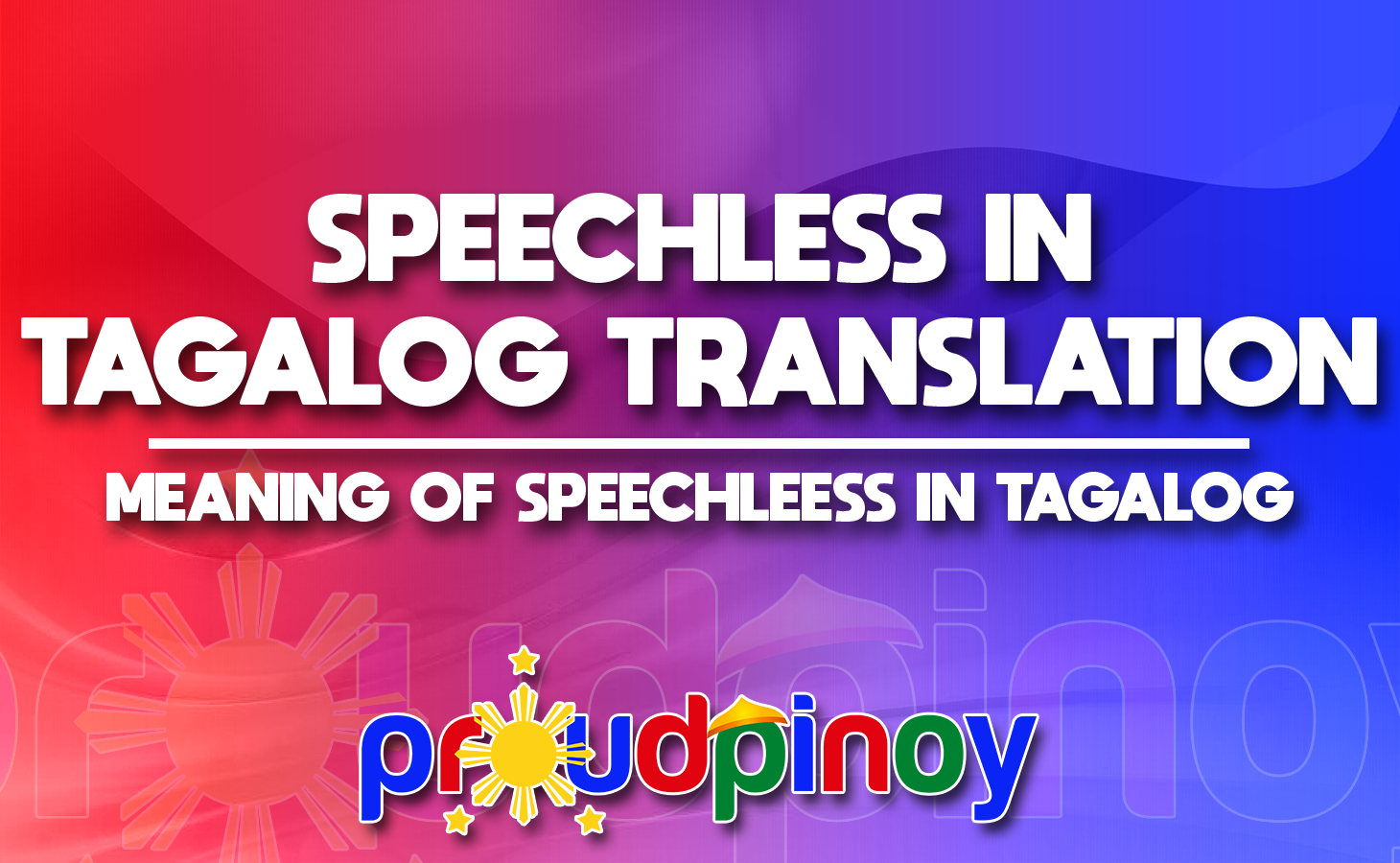 SPEECHLESSS IN TAGALOG TRANSLATION - MEANING OF SPEECHLESS IN TAGALOG