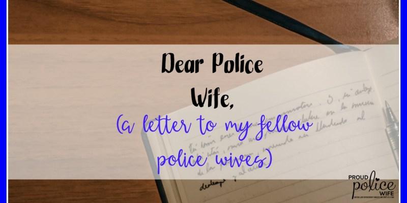 DEAR POLICE WIFE,