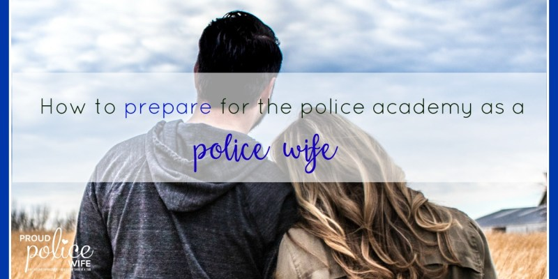 How to Prepare for the Police Academy as a Police Wife