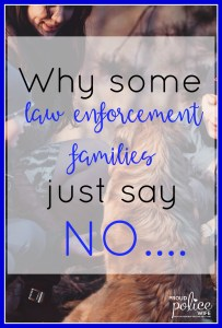 Why Some Law Enforcement Families Just Say No...