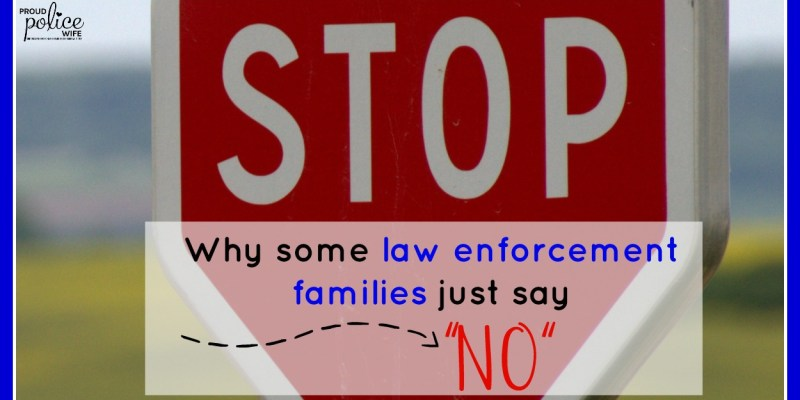 Why Some Law Enforcement Families Just Say No…
