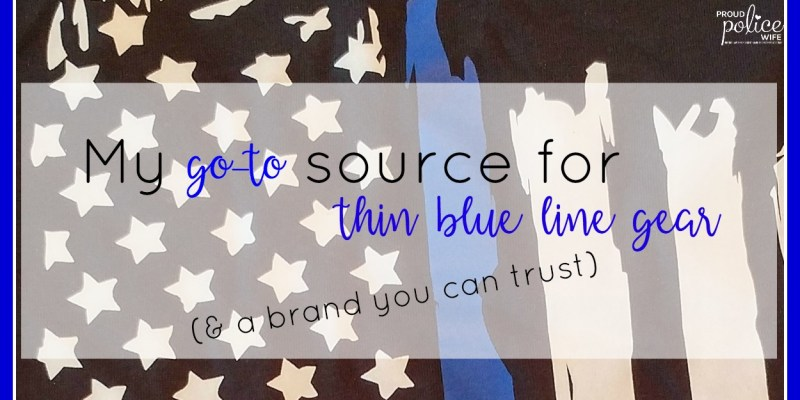 My Go-To Source for Thin Blue Line Gear (& a brand you can trust)