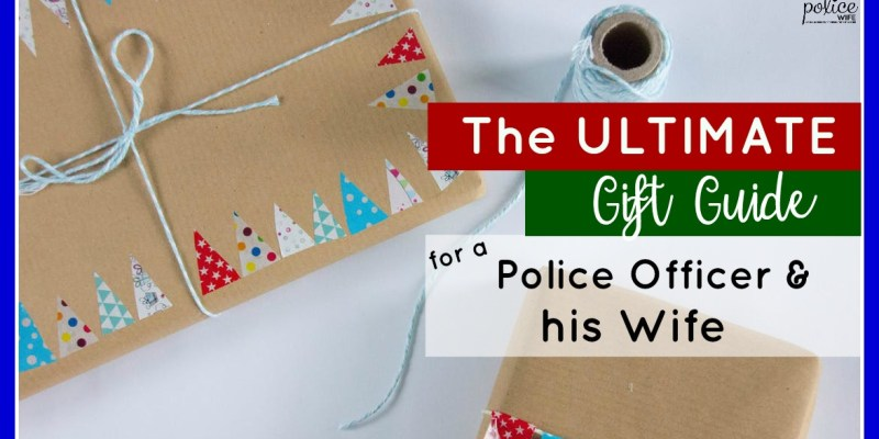 The Ultimate Gift Guide for a Police Officer & his Wife
