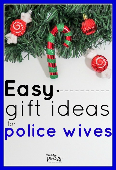 easy gift ideas for police wives that any officer could give