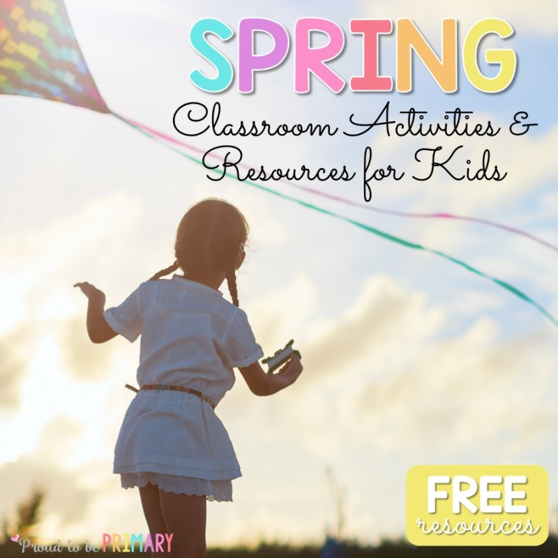 Spring Classroom Activities and Resources for Kids