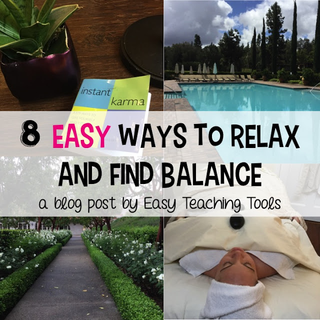 8 Easy Ways to relax and find balanace - a blog post by Easy Teaching Tools