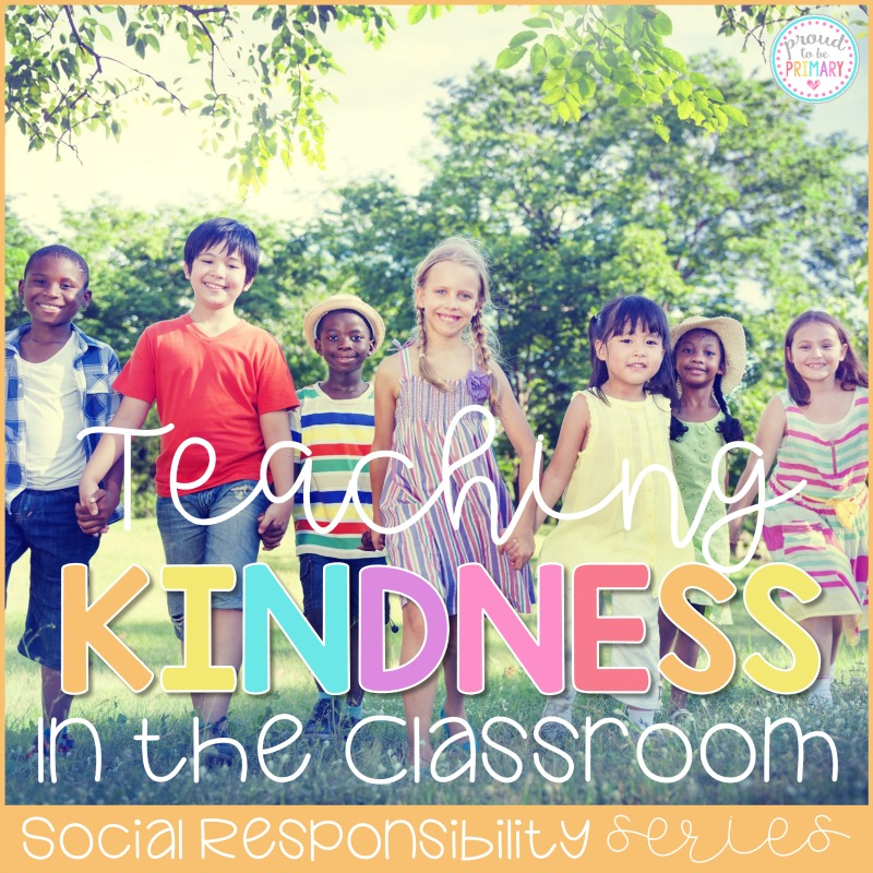 kindness activities - teaching kindness in the classroom