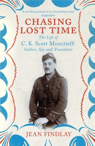 Chasing Lost Time - The Life of CK Scott Moncrieff