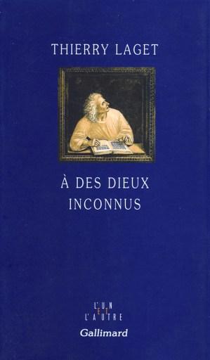 A des dieux inconnus de Thierry Laget