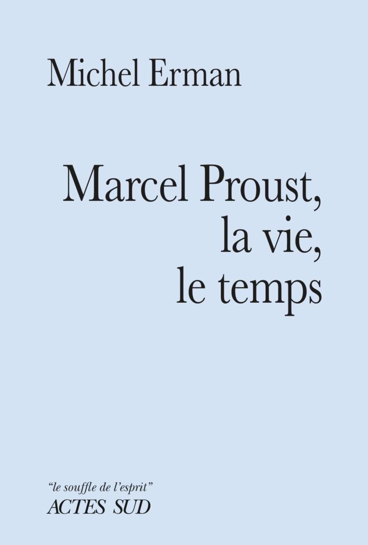 Couverture marcel Proust la vie, le temps
