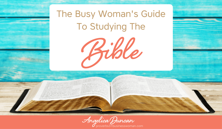 The Busy Woman's Guide To Studying The Bible