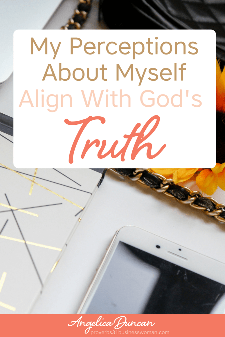 My Perceptions About Myself Align With God's Truth - Biblical Declarations and Affirmations For Christians #christianaffirmations #christianconfessions #christiandeclarations #biblicalaffirmations #biblicalconfessions #biblicaldeclarations #propheticaffirmations #propheticdeclarations #propheticconfessions #christianquotes #inspirationalquotes#motivationalquotes #affirmations #confessions #speaklife #encouragement #inspiration #hope #faith #bible #scripture #angelicaduncan #silkoversteel #sos