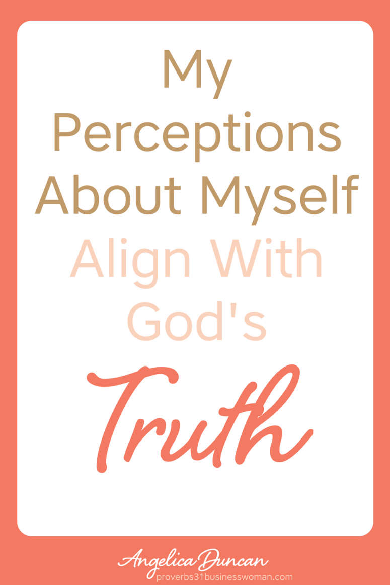 My Perceptions About Myself Align With God's Truth - Biblical Declarations and Affirmations For Christians #christianaffirmations #christianconfessions #christiandeclarations #biblicalaffirmations #biblicalconfessions #biblicaldeclarations #propheticaffirmations #propheticdeclarations #propheticconfessions #christianquotes #inspirationalquotes #motivationalquotes #affirmations #confessions #speaklife #encouragement #inspiration #hope #faith #bible #scripture #angelicaduncan #silkoversteel #sos