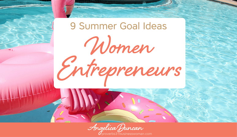 9 Summer Goal Ideas For Women Entrepreneurs