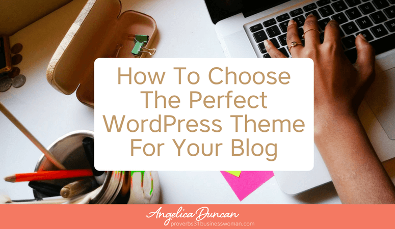 How To Choose The Perfect WordPress Theme For Your Blog {Video Training} | The Fail-Proof Beginner's Guide To Starting A Blog