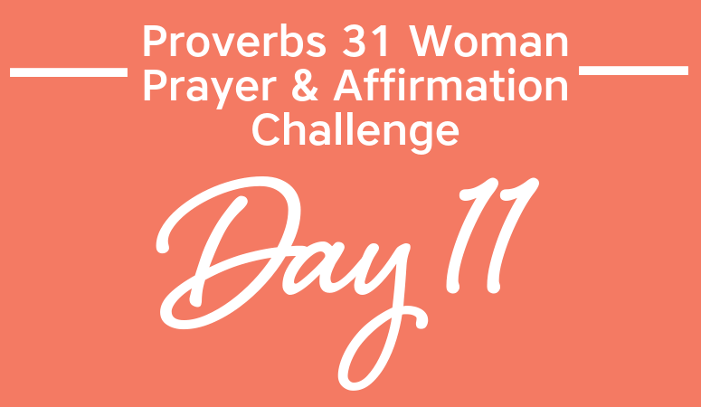 Proverbs 31 Woman Prayer & Affirmation Challenge | Your Impact On Your Man