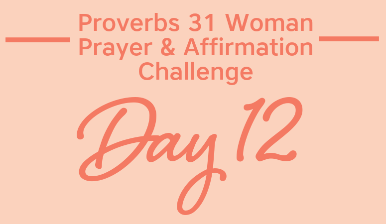 Proverbs 31 Woman Prayer & Affirmation Challenge | Are You Enterprising?