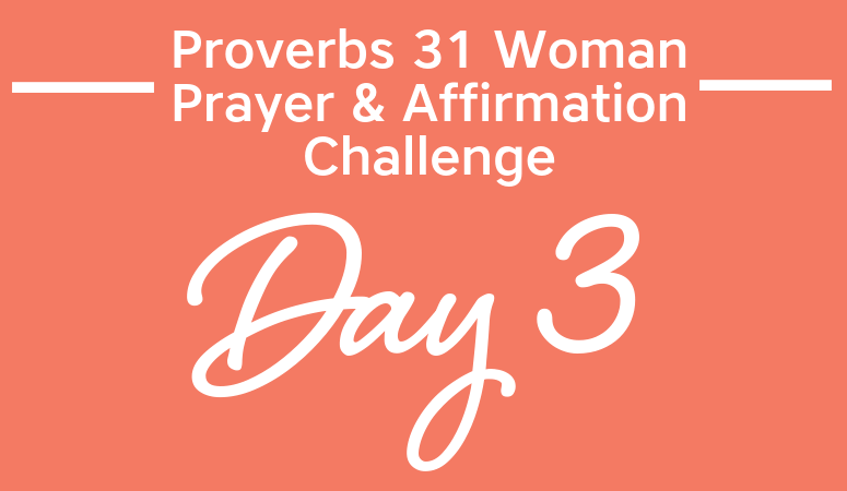 "Proverbs 31 Woman Prayer & Affirmation Challenge | You Are His ""Good Thing"""