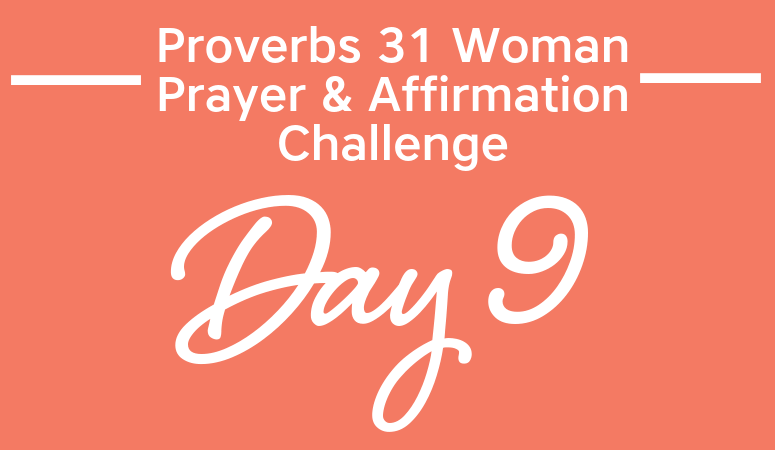 Proverbs 31 Woman Prayer & Affirmation Challenge | Creating A Legacy of Philanthropy