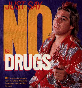 Terry Taylor 'The Red Rooster' in an ad to combat steroid use in the WWE. The ad is a Just Say Not to Drugs Campaign