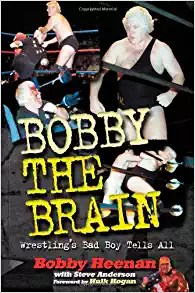 Bobby The Brain Wrestlings Bad Boy Tells All Book Cover