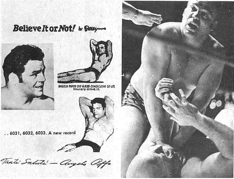 While serving in the US Navy in 1945, Angelo Poffo set a world record for sit-ups. He completed 6,033 sit-ups in four hours and ten minutes. According to his son Lanny, after 6,000 sit-ups he did 33 more, one for each year of Jesus Christ's life.