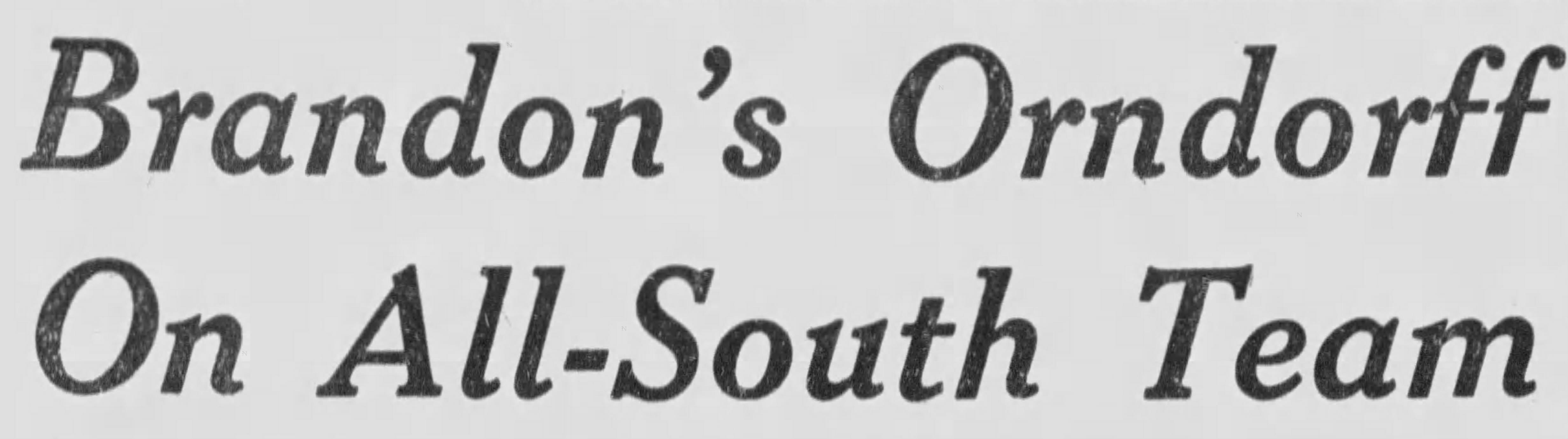 Newspaper headline when Paul Orndorff made Brandon, Florida's All-South Team for football