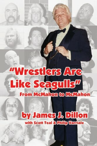 Wrestlers are Like Seagulls by JJ Dillon