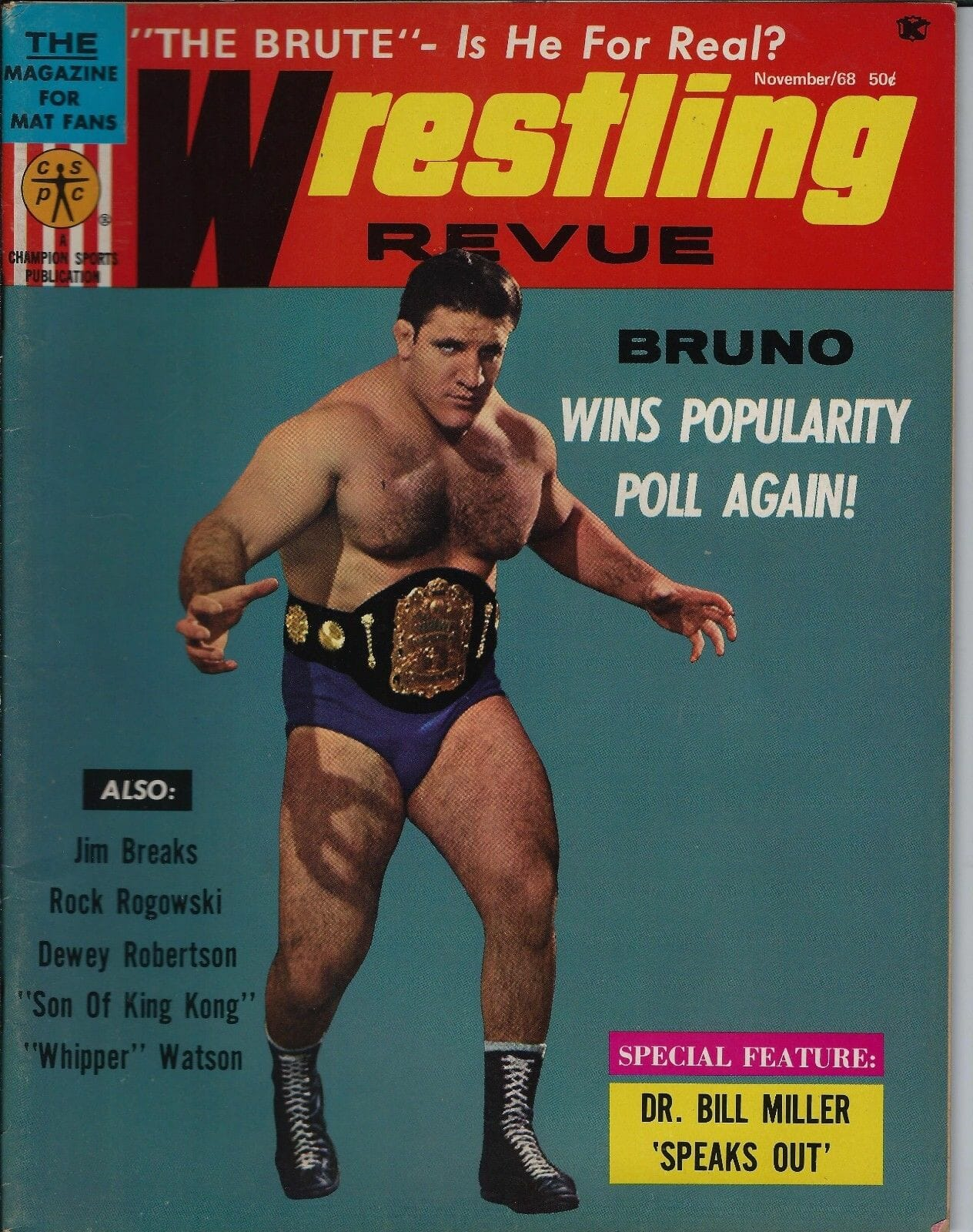 Bruno Sammartino on the front cover of Wrestling Revue, November 1968. Wrestling Revue, just one of the many magazines I spent hours reading in my youth.
