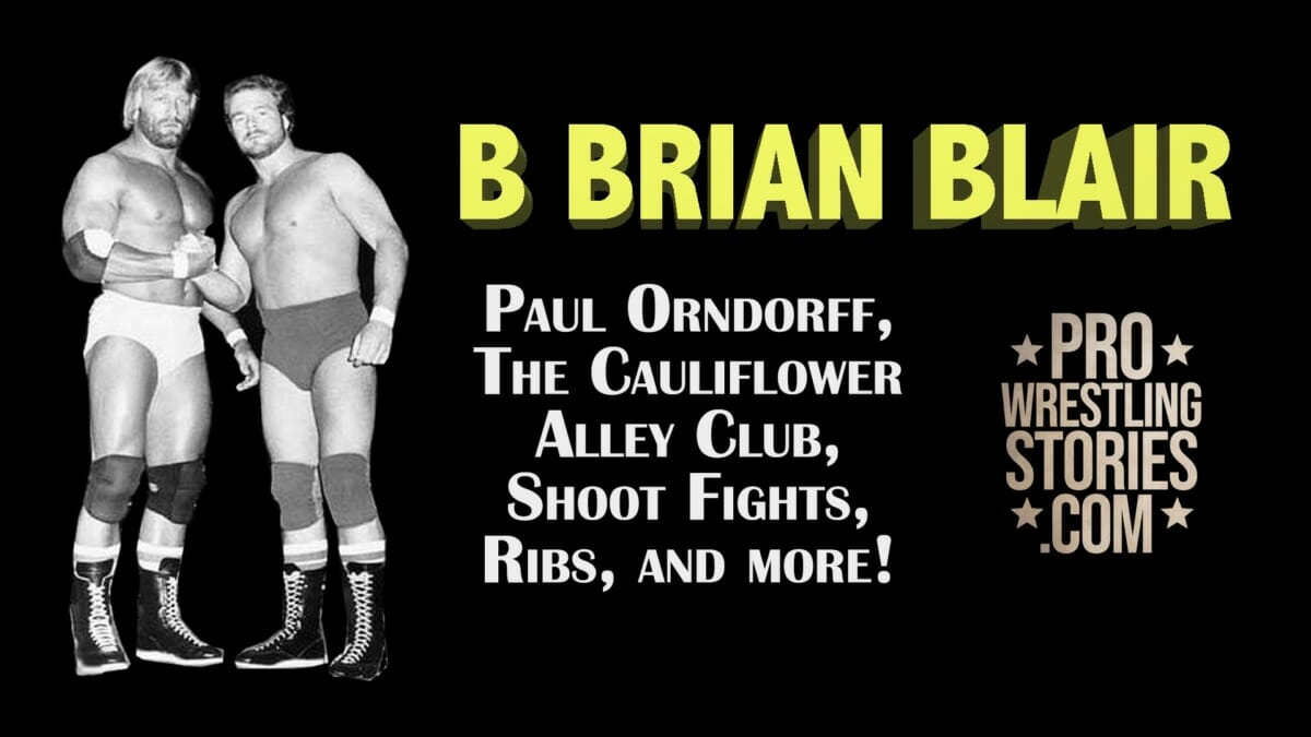Brian Blair interview on ProWrestlingStories.com - Paul Orndorff, The Cauliflower Alley Club, Shoot Fights, Ribs, and more!