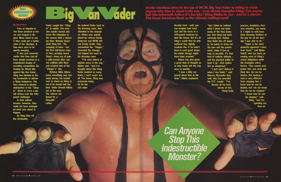 Big Van Vader was promoted as an indestructible and untamable monster in WCW, but according to management, a toning down of his stiffness in the ring was needed. Photo courtesy of WCW Worldwide.