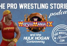 WrestleMania 9 and the Hulk Hogan Controversy | The Pro Wrestling Stories Podcast