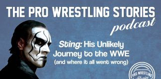 Sting - His Unlikely Journey to the WWE (And Where It All Went Wrong)   The Pro Wrestling Stories Podcast