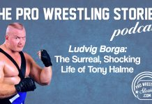 Ludvig Borga – The Surreal, Shocking Life of Tony Halme | The Pro Wrestling Stories Podcast