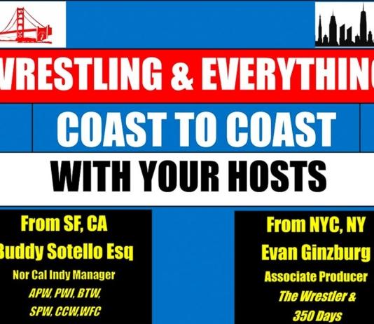 Wrestling and Everything Coast to Coast