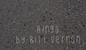 Rings, by Bill Vernon