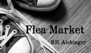 Flea Market, by S.R. Aichinger
