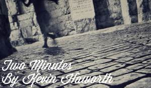 Two Minutes, by Kevin Haworth