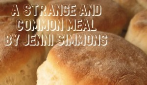 A Strange and Common Meal, by Jenni Simmons