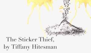 The Sticker Thief, by Tiffany Hitesman