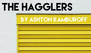 The Hagglers, by Ashton Kamburoff