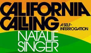 California Calling: A Self-Interrogation, by Natalie Singer